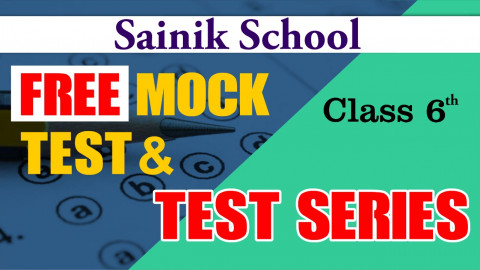 SAINIK SCHOOL FREE MOCK TEST CLASS 6