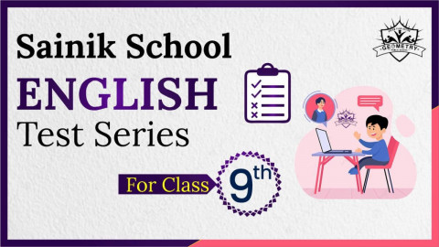 SAINIK SCHOOL CLASS 9 ENGLISH MOCK TEST