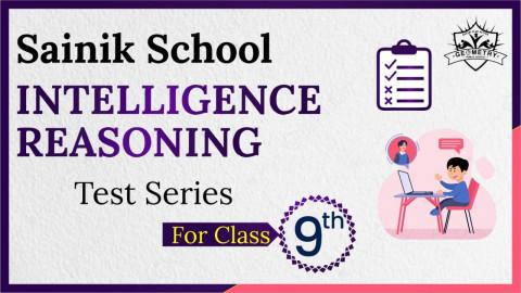 SAINIK SCHOOL CLASS 9 INTELLIGENCE TEST